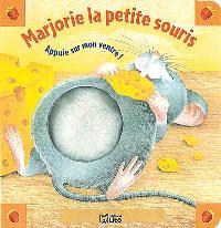 Pouêt ! pouêt ! bébés animaux. Volume 2, Marjorie la petite souris