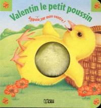 Pouêt ! pouêt ! bébés animaux. Volume 1, Valentin le petit poussin