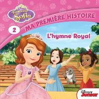 Princesse Sofia. Volume 2, L'hymne royal