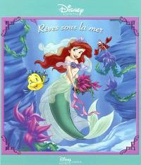 Rêves sous la mer : une histoire inédite avec la petite sirène