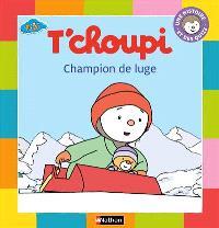 T'Choupi : champion de luge
