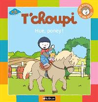 T'Choupi : hue, poney !