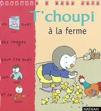 T'Choupi à la ferme : un livre avec des images pour lire avec son papa et sa maman