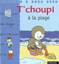 T'choupi à la plage : un livre avec des images pour lire avec son papa et sa maman