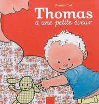 Thomas a une petite soeur