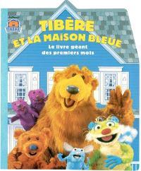 Tibère et la maison bleue : le livre géant des premiers mots