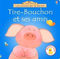 Tire-Bouchon et ses amis