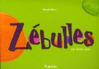 Zébulles : un livre-jeu