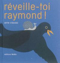 Réveille-toi Raymond !