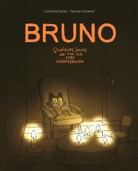 Bruno : quelques jours de ma vie très intéressante