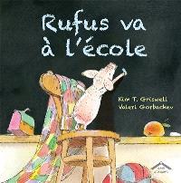 Rufus va à l'école