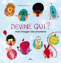 Devine qui ! : mon imagier des émotions