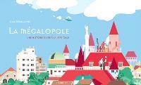 La mégalopole : une histoire à lire à la verticale