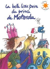 La belle lisse poire du prince de Motordu : 1 livre + 1 CD