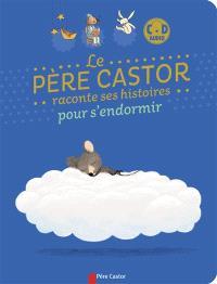 Le Père Castor raconte ses histoires pour s'endormir