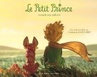 Le Petit Prince : raconté aux enfants