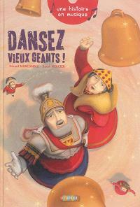 Dansez, vieux géants !