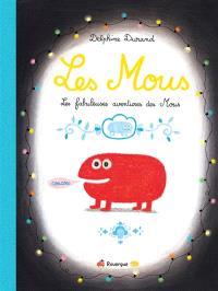 Les Mous : les fabuleuses aventures des Mous
