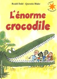 L'énorme crocodile : 1 livre + 1 CD