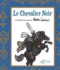 Le chevalier noir : une fable énervante