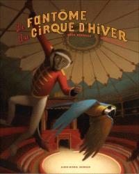 Le fantôme du Cirque d'hiver : raconté par Spirit & Dino