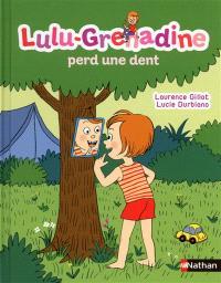 Lulu-Grenadine. Volume 16, Lulu-Grenadine perd une dent