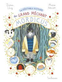 La véritable histoire du grand méchant Mordicus