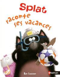 Splat le chat. Volume 3, Splat raconte ses vacances
