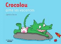 Crocolou aime les vacances