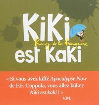 Kiki, king de la banquise, Kiki est kaki