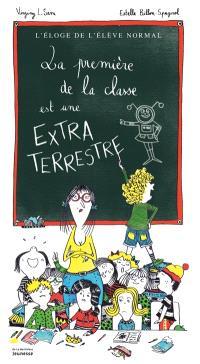 La première de la classe est une extraterrestre : l'éloge de l'élève normal