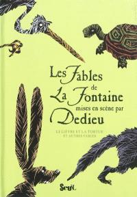 Les fables de La Fontaine mises en scène par Dedieu. Volume 2, Le lièvre et la tortue : et autres fables
