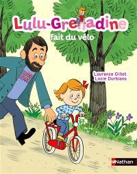 Lulu-Grenadine, Lulu-Grenadine fait du vélo