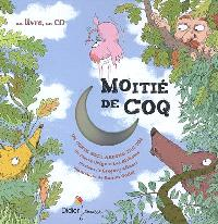 Moitié de coq : un conte rock around the coq