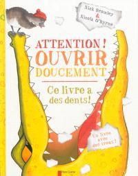 Attention ! ouvrir doucement : ce livre a des dents !
