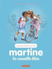Je commence à lire avec Martine. Volume 5, Martine, la nouvelle élève