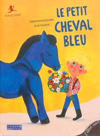 Le petit cheval bleu : Franz Marc