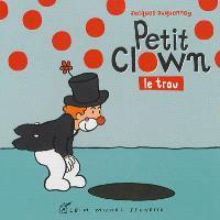 Petit clown, Petit clown : le trou