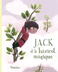 Jack et le haricot magique : conte traditionnel anglais