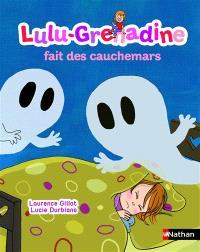 Lulu-Grenadine. Volume 13, Lulu-Grenadine fait des cauchemars