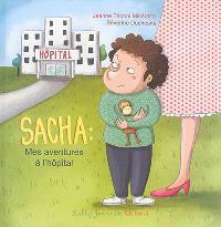 Sacha : mes aventures à l'hôpital