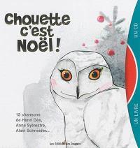 Chouette, c'est Noël ! : 12 chansons