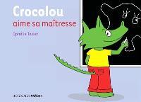 Crocolou aime sa maîtresse