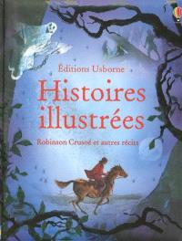 Histoires illustrées : Robinson Crusoé et autres récits