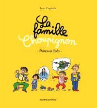 La famille Choupignon. Volume 4, Princesse Lola