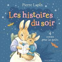 Pierre Lapin, Les histoires du soir : 4 contes pour les petits