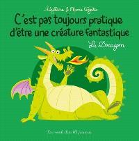 C'est pas toujours pratique d'être une créature fantastique, Le dragon