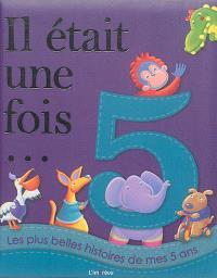 Les plus belles histoires de mes 5 ans