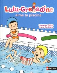 Lulu-Grenadine. Volume 1, Lulu-Grenadine aime la piscine