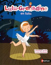 Lulu-Grenadine. Volume 2, Lulu-Grenadine en tutu